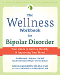 Wellness Workbook for Bipolar Disorder Improve Your Mood Lose Weight & Feel Better