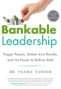 Bankable Leadership Happy People Bottom Line Results & the Power to Deliver Both