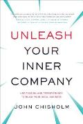 Unleash Your Inner Company: Use Passion and Perseverance to Build Your Ideal Business