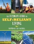 Ultimate Guide to Self Reliant Living