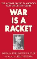 War Is a Racket: The Antiwar...
