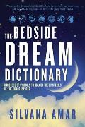 The Bedside Dream Dictionary: Hundreds of Symbols to Unlock the Mysteries of the Subconscious