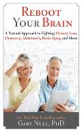 Reversing Brain Aging Naturally: A Complete Guide to Fighting Alzheimer's, Parkinson's, Memory Loss, and Depression