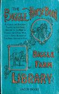 The Biggle Horse Book: A Concise and Practical Treatise on the Horse, Adapted to the Needs of Farmers and Others Who Have a Kindly Regard for
