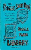 The Biggle Swine Book: Much Old and More New Hog Knowledge, Arranged in Alternate Streaks of Fat and Lean