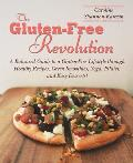 The Gluten-Free Revolution: A Balanced Guide to a Gluten-Free Lifestyle Through Healthy Recipes, Green Smoothies, Yoga, Pilates, and Easy Desserts