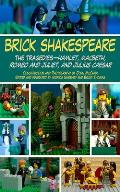 Brick Shakespeare: The Tragedies-Hamlet, Macbeth, Romeo & Juliet, & Julius Caesar by Jack Mccann