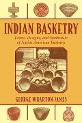 Indian Basketry Forms Designs & Symbolism of Native American Basketry