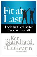 Fit at Last: Look and Feel Better Once and for All