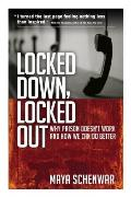 Locked Down, Locked Out: Why Prison Doesn't Work and How We Can Do Better