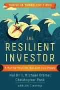 Resilient Investor A Plan for Your Life Not Just Your Money