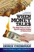 "When Money Talks: The High Price Of""free"" Speech and the Selling of Democracy"