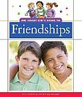 The Smart Kid's Guide to Friendships (Smart Kid's Guide to Everyday Life)