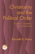 Christianity & The Political Order Conflict Co Optation & Cooperation