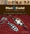 Hot & Cold Jewelry Connections: How to Make Jewelry with and Without a Torch
