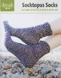 Socktopus Socks: Six Pairs of Socks to Knit & Show Off (Threads Selects)