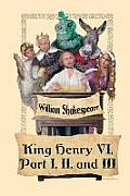King Henry VI, Part I, II, and III