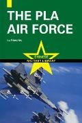 The Pla Air Force (Chinese Military Library) by Lu Xiaoping