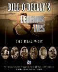 Bill O'Reilly's Legends & Lies: The Real West by Bill O'reilly