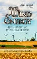 Wind Energy: Federal Initiatives & Effective Financial Support