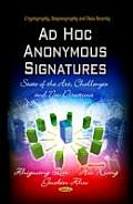 Ad Hoc Anonymous Signatures: State of the Art, Challenges & New Directions