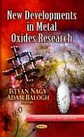 New Developments in Metal Oxides Research