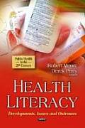 Health Literacy: Developments, Issues and Outcomes