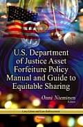 U.S. Department of Justice Asset Forfeiture Policy Manual & Guide To Equitable Sharing