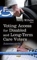 Voting Access for Disabled and Long-term Care Voters: Assessments