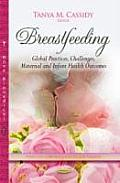 Breastfeeding: Global Practices, Challenges, Maternal & Infant Health Outcomes