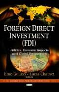 Foreign Direct Investment (Fdi): Policies, Economic Impacts & Global Perspectives