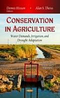 Conservation in Agriculture: Water Demands, Irrigation & Drought Adaptation