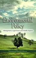 Environmental Policy: Management, Legal Issues and Health Aspects