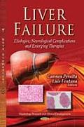 Liver Failure: Etiologies, Neurological Complications & Emerging Therapies