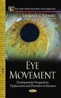 Eye Movement: Developmental Perspectives, Dysfunctions and Disorders in Humans