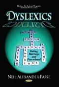 Dyslexics: Dating, Marriage and Parenthood