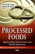 Processed Foods: Quality, Safety Characteristics & Health Implications