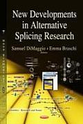 New Developments in Alternative Splicing Research
