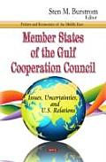 Member States of the Gulf Cooperation Council: Issues, Uncertainties, and U.S. Relations
