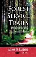 Forest Service Trails: Maintenance and Sustainability Issues