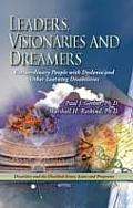 Leaders, Visionaries & Dreamers: Extraordinary People With Dyslexia & Other Learning Disabilities
