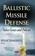 Ballistic Missile Defense: Select Issues & Policies