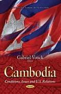 Cambodia: Conditions, Issues & U.S. Relations