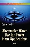 Alternative Water Use for Power Plant Applications