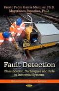 Fault Detection: Classification, Techniques and Role in Industrial Systems
