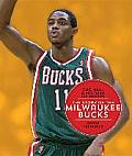 The NBA: A History of Hoops: The Story of the Milwaukee Bucks (NBA: A History of Hoops)