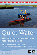 Quiet Water Massachusetts, Connecticut, and Rhode Island, 3rd: AMC's Canoe and Kayak Guide to 100 of the Best Ponds, Lakes, and Easy Rivers (AMC Quiet Water)