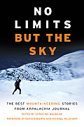 No Limits But the Sky: The Best Mountaineering Stories from Appalachia Journal