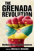 The Grenada Revolution: Reflections and Lessons (Caribbean Studies)