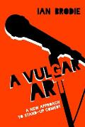 A Vulgar Art: A New Approach to Stand-Up Comedy (Folklore Studies in a Multicultural World)